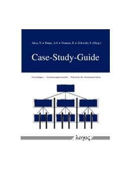 Abbildung von Akca / Bruns / Fromen / Zelewski | Case-Study-Guide | 2012 | Grundlagen - Anschauungsbeispi...