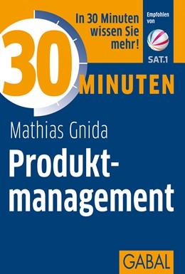 Abbildung von Gnida | 30 Minuten Produktmanagement | 2., überarbeitete Auflage 2012 | 2012 | 377