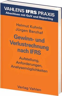 Abbildung von Kuhnle / Banzhaf | Gewinn- und Verlustrechnung nach IFRS | 2007 | Aufstellung, Anforderungen, An...
