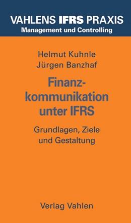 Abbildung von Kuhnle / Banzhaf | Finanzkommunikation unter IFRS | 2006 | Grundlagen, Ziele und Gestaltu...
