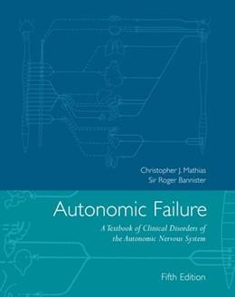 Abbildung von Mathias / Bannister | Autonomic Failure | 2013 | A Textbook of Clinical Disorde...