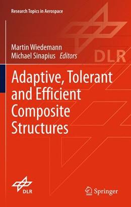 Abbildung von Wiedemann / Sinapius | Adaptive, tolerant and efficient composite structures | 2012