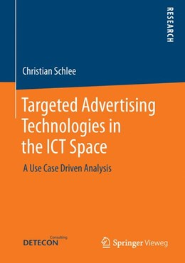 Abbildung von Schlee | Targeted Advertising Technologies in the ICT Space | 2013 | A Use Case Driven Analysis