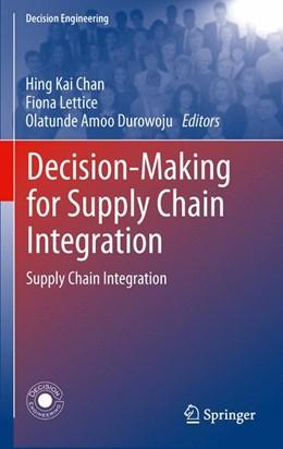 Abbildung von Chan / Lettice / Durowoju | Decision-Making for Supply Chain Integration | 2012 | Supply Chain Integration