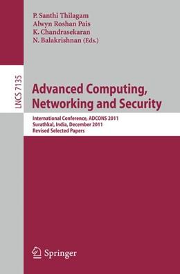Abbildung von Thilagam / Roshan Pais / Chandrasekaran / Balakrishnan | Advanced Computing, Networking and Security | 2012 | International Conference, ADCO...