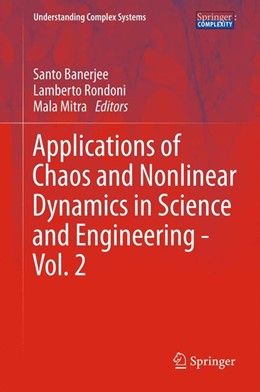 Abbildung von Banerjee / Mitra / Rondoni | Applications of Chaos and Nonlinear Dynamics in Science and Engineering - Vol. 2 | 2012