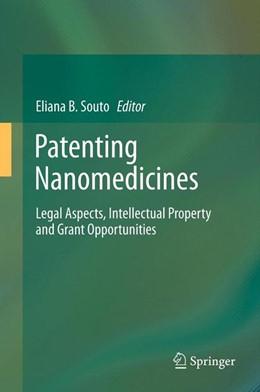 Abbildung von Souto   Patenting Nanomedicines   2012   Legal Aspects, Intellectual Pr...