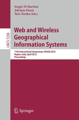 Abbildung von Di Martino / Peron / Tezuka | Web and Wireless Geographical Information Systems | 2012 | 11th International Symposium, ...