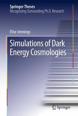 Abbildung von Jennings   Simulations of Dark Energy Cosmologies   2012