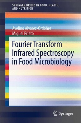 Abbildung von Alvarez-Ordóñez / Prieto | Fourier Transform Infrared Spectroscopy in Food Microbiology | 2012