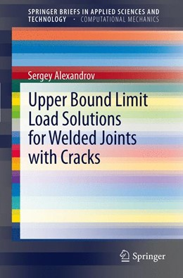 Abbildung von Alexandrov | Upper Bound Limit Load Solutions for Welded Joints with Cracks | 2012
