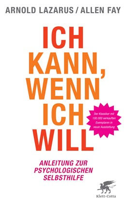 Abbildung von Lazarus / Fay | Ich kann, wenn ich will | 2., Druckaufl. | 2011 | Anleitung zur psychologischen ...
