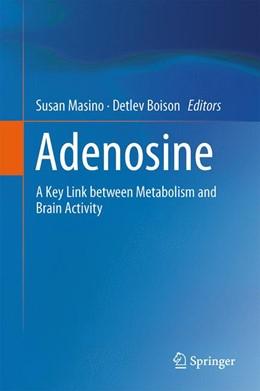 Abbildung von Masino / Boison | Adenosine | 2012 | A Key Link between Metabolism ...