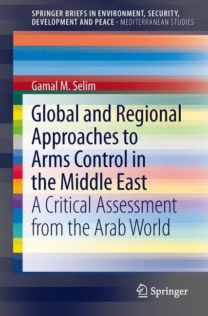Abbildung von Selim   Global and Regional Approaches to Arms Control in the Middle East   2013