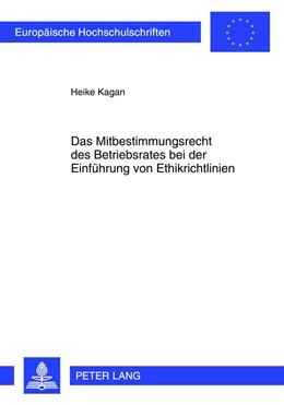 Abbildung von Kagan | Das Mitbestimmungsrecht des Betriebsrates bei der Einführung von Ethikrichtlinien | 1. Auflage 2012 | 2012 | 5293