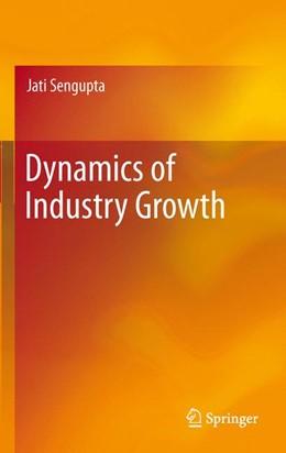 Abbildung von Sengupta   Dynamics of Industry Growth   2012