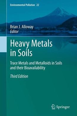 Abbildung von Alloway | Heavy Metals in Soils | 2012 | Trace Metals and Metalloids in... | 22