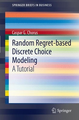 Abbildung von Chorus | Random Regret-based Discrete Choice Modeling | 2012 | A Tutorial