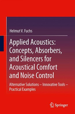 Abbildung von Fuchs | Applied Acoustics: Concepts, Absorbers, and Silencers for Acoustical Comfort and Noise Control | 2013 | Alternative Solutions - Innova...