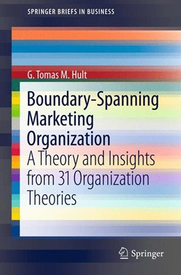Abbildung von Hult | Boundary-Spanning Marketing Organization | 2012 | A Theory and Insights from 31 ... | 20