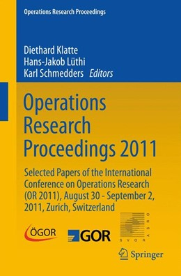 Abbildung von Klatte / Lüthi / Schmedders | Operations Research Proceedings 2011 | 2012 | Selected Papers of the Interna...