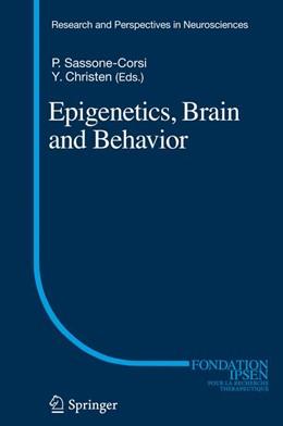 Abbildung von Sassone Corsi / Christen | Epigenetics, Brain and Behavior | 2012