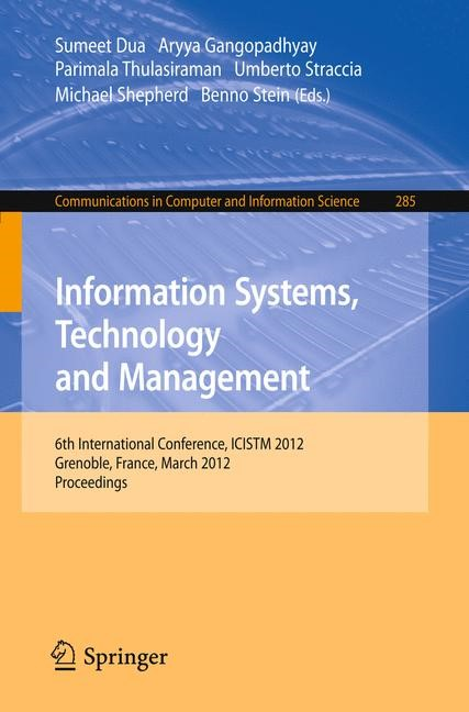 Information Systems, Technology and Management | Dua / Gangopadhyay / Thulasiraman / Straccia / Shepherd / Stein, 2012 | Buch (Cover)