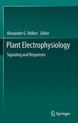 Abbildung von Volkov   Plant Electrophysiology   2012   Signaling and Responses