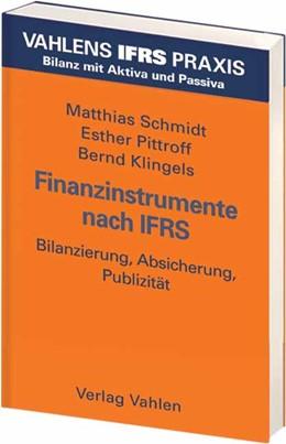 Abbildung von Schmidt / Pittroff / Klingels | Finanzinstrumente nach IFRS | 2007 | Bilanzierung, Absicherung, Pub...