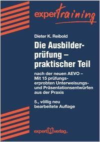Abbildung von Reibold | Die Ausbilderprüfung - praktischer Teil | 5., völlig neu bearbeitete Auflage. | 2014