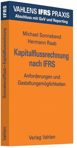 Abbildung von Sonnabend / Raab   Kapitalflussrechnung nach IFRS   2008   Anforderungen und Gestaltungsm...
