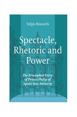 Abbildung von Spectacle, Rhetoric and Power   2012   The Triumphal Entry of Prince ...   11