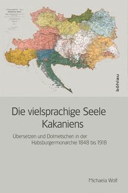 Abbildung von Wolf | Die vielsprachige Seele Kakaniens | 2012 | Übersetzen und Dolmetschen in ...