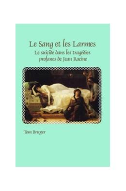 Abbildung von Le Sang et les Larmes | 2012 | Le suicide dans les tragédies ... | 368