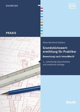 Abbildung von Gablenz   Grundstückswertermittlung für Praktiker   3., überarbeitete Auflage   2015   Bewertung nach ImmoWertV