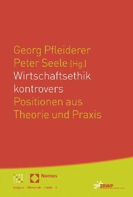 Abbildung von Pfleiderer / Seele | Wirtschaftsethik kontrovers | 2012 | Positionen aus Theorie und Pra... | 5
