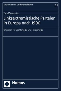 Abbildung von Mannewitz | Linksextremistische Parteien in Europa nach 1990 | 2012 | Ursachen für Wahlerfolge und -... | 23