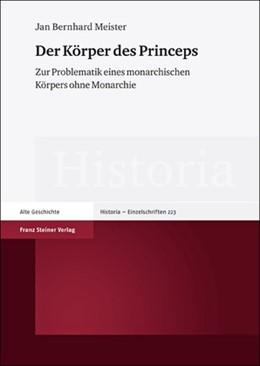 Abbildung von Meister | Der Körper des Princeps | 2012 | Zur Problematik eines monarchi...