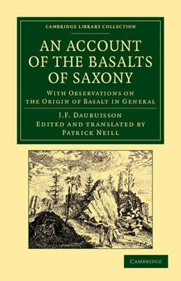 Abbildung von d'Aubuisson de Voisins | An Account of the Basalts of Saxony | 2013