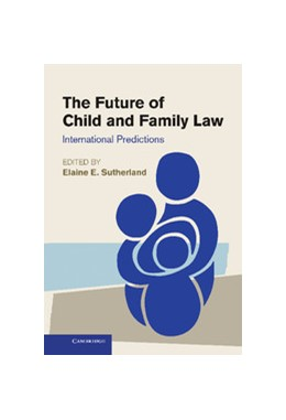 Abbildung von Sutherland | The Future of Child and Family Law | 2012 | International Predictions