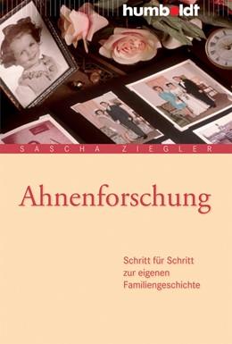 Abbildung von Ziegler | Ahnenforschung | 3., aktualisierte Auflage | 2017 | Schritt für Schritt zur eigene...