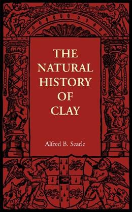 Abbildung von Searle | The Natural History of Clay | 2012