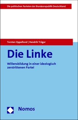 Abbildung von Oppelland / Träger | Die Linke | 2014 | Willensbildung in einer ideolo...