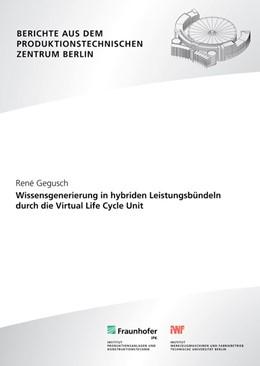 Abbildung von Gegusch / / Krüger | Wissensgenerierung in hybriden Leistungsbündeln durch die Virtual Life Cycle Unit | 2012 | 0