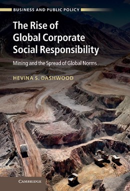 Abbildung von Dashwood | The Rise of Global Corporate Social Responsibility | 2012 | Mining and the Spread of Globa...