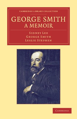 Abbildung von Lee / Smith / Stephen | George Smith, a Memoir | 2012 | With Some Pages of Autobiograp...