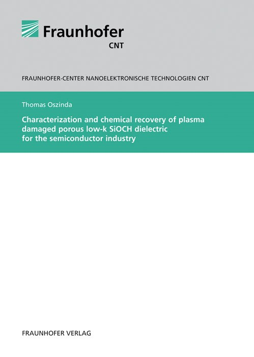 Abbildung von Oszinda /    Characterization and chemical recovery of plasma damaged porous low-k SiOCH dielectric for the semiconductor industry   2012