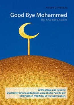 Abbildung von Pressburg | Good Bye Mohammed | 3. Auflage | 2012 | Das neue Bild des Islam