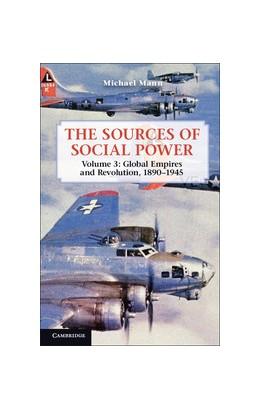 Abbildung von Mann | The Sources of Social Power: Volume 3, Global Empires and Revolution, 1890-1945 | 2012 | Volume 3: World States at War,...