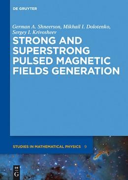 Abbildung von Shneerson / Dolotenko / Krivosheev | Strong and Superstrong Pulsed Magnetic Fields Generation | 2014 | 9